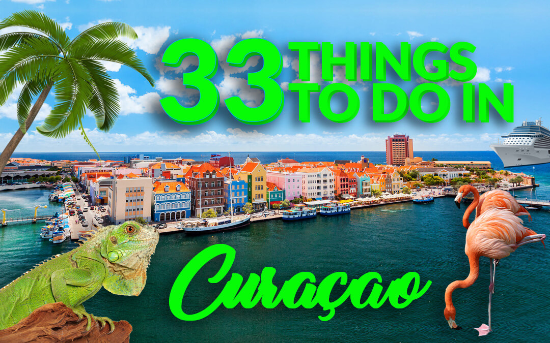 Top 33 Things to Do in Curacao